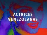 ACTRICES VENEZOLANAS