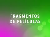 FRAGMENTOS DE PELÍCULAS